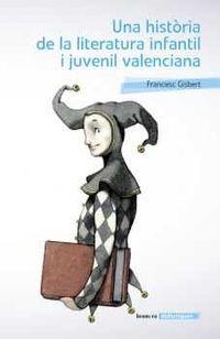 Historia De La Literatura Infantil I Juvenil Valenciana - Francesc Gisbert Muñoz