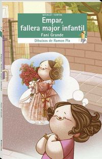 empar, fallera major infantil - Fani Grande Serrano / Ramon Pla Vicente (il. )