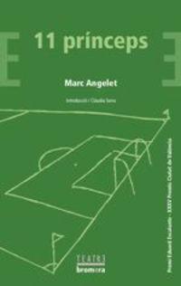 11 Princeps (premi Eduard Escalante De Teatre) - Marc Angelet