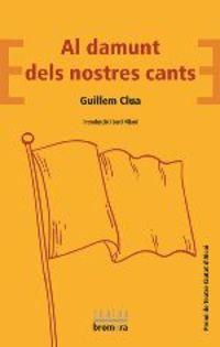 Al Damunt Dels Nostres Cants (premi Teatre Ciutat D'alcoi) - Guillem Clua