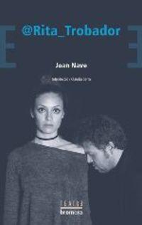 @rita Trobador - Joan Nave