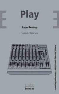 Play (premi Eduard Escalante De Teatre 2018) - Paco Romeu