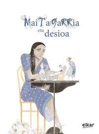 Maitagarria Eta Desioa - Mariasun Landa Etxebeste / Maite Gurrutxaga (il. )