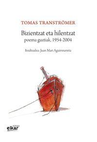 Bizientzat Eta Hilentzat - Poema Guztiak, 1954-2004 - Tomas Transtromer