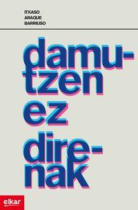 Damutzen Ez Direnak (zubikarai Saria 2011) - Itxaso Araque Barriuso