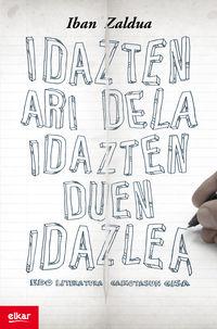 Idazten Ari Dela Idazten Duen Idazlea - Iban Zaldua Gonzalez