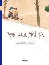 Maite Zaitut, Nadia - Anton Txekhov / Alex Orbe Ferreiro (il. )