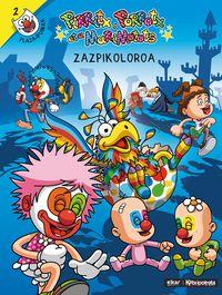 Zazpikoloroa - Pirritx, Porrotx Eta Marimotots - Igor Elortza Aranoa / Julen Tokero Alvarez (il. )
