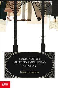GELTOKIAK EDO HELDUTA ENTZUTEKO ABESTIAK (XIV. IGARTZA SARIA)