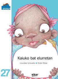 Kaiuko Bat Elurretan - Lourdes Unzueta / Eider Eibar (il. )