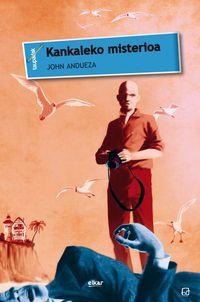 Kankaleko Misterioa - John Andueza Altuna