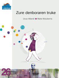 Zure Denboraren Truke - Uxue Alberdi Estibaritz / Maite Mutuberria (il. )