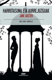 Harrotasuna Eta Aurrejuzguak - Jane Austen