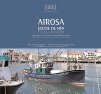 Airosa - Ecume De Mer = Itsas Aparra - Severine Dabadie / Christiane Etchezaharreta