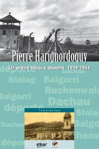 PIERRE HARIGNORDOQUY - UN PRETRE BASQUE DEPORTE 1939-1944