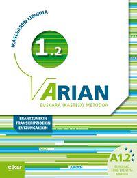 ARIAN A1.2 IKASLEAREN LIBURUA (+CD) (+ERANTZUNAK +TRANSKRIPZIOAK)