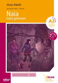 Naia India Gorrian (a2) (+cd) - Alvaro Rabelli Yanguas / Pedro J. Colombo Lopez (il. )