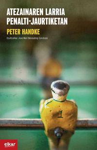 Atezainaren Larria Penalti-Jaurtiketan - Peter Handke