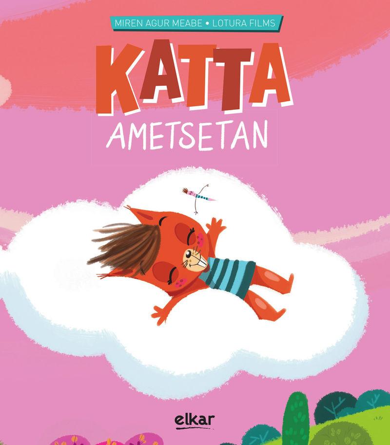 Ametsetan - Katta 5 - Miren Agur Meabe Plaza / Lotura Films (il. )
