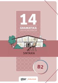 Gramatika Lan-Koadernoa 14 (b2) Sintaxia - Batzuk