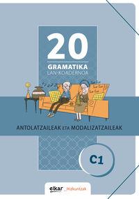 GRAMATIKA LAN-KOADERNOA 20 (C1) ANTOLATZAILEAK ETA MODALIZATZAILEAK