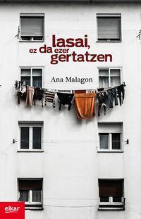Lasai, Ez Da Ezer Gertatzen - Ana Malagon Zaldua