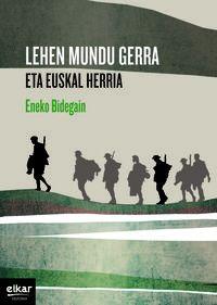 Lehen Mundu Gerra Eta Euskal Herria - Eneko Bidegain