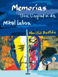 Memorias - Una Biografia De Mikel Laboa - Mari Sol Bastida