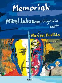 Memoriak - Mikel Laboaren Biografia Bat - Mari Sol Bastida