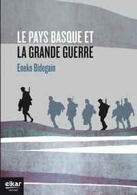 Le Pays Basque Et La Grande Guerre - Eneko Bidegain