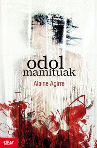 Odol Mamituak - Alaine Agirre Garmendia