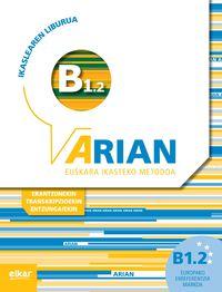 ARIAN B1.2 IKASLEAREN LIBURUA (+CD) (+ERANTZUNAK) (+TRANSKRIPZIOAK)