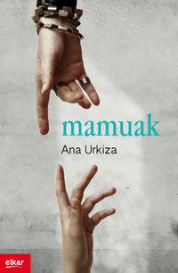 mamuak - Ana Urkiza Ibaibarriaga