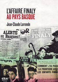 L'affaire Finaly Au Pays Basque - Jean-Claude Larronde