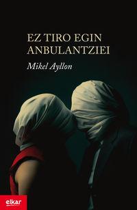 Ez Tiro Egin Anbulantziei (xvi. Igartza Saria) - Mikel Ayllon