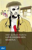 Gizon Gogorraren Sekretua - Xabier  Etxeberria  /  Martin  Etxeberria
