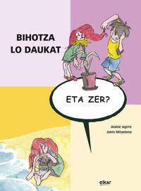 Bihotza Lo Daukat, Eta Zer? - Alaine Agirre Garmendia / Jokin Mitxelena Eritze (il. )