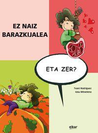 Ez Naiz Barazkijalea, Eta Zer? - Txani Rodriguez Hernandez / Iosu Mitxelena Unsain (il. )