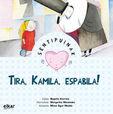 Tira, Kamila, Espabila! - Begoña  Ibarrola  /  Anne   Decis (il. )