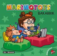 MARIMOTOTS BAKARRIK - NOR GARA?