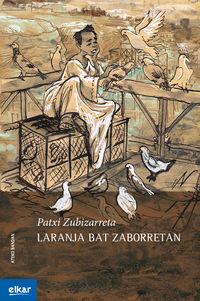Laranja Bat Zaborretan - Patxi Zubizarreta Dorronsoro / Mintxo Cemillan (il. )
