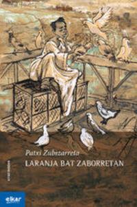 Laranja Bat Zaborretan - Patxi Zubizarreta Dorronsoro