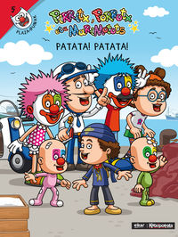 Patata, Patata! - Pirritx, Porrotx Eta Marimotots - Miren Amuriza Plaza / Julen Tokero Alvarez (il. )