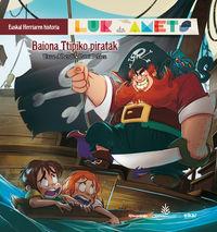 Baiona Ttipiko Piratak - Lur Eta Amets - Euskal Herriaren Historia 6 - Uxue Alberdi Estibaritz / Patxi Pelaez Picapiedra (il. )
