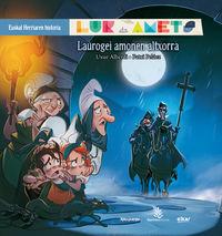 Laurogei Amonen Altxorra - Lur Eta Amets - Euskal Herriaren Historia 5 - Uxue  Alberdi Estibaritz  /  Patxi   Pelaez Picapiedra (il. )