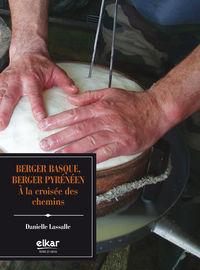Berger Basque, Berger Pyreneen - A La Croisee Des Chemins - Danielle Lasalle