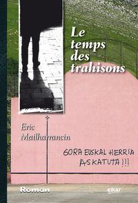 Temps Des Trahisons, Le - Eric Mailharrancin