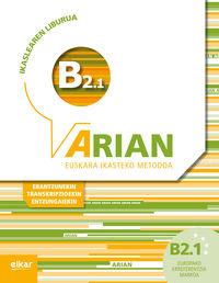 ARIAN B2.1 IKASLEAREN LIBURUA (+CD) (+ERANTZUNAK) (+TRANSKRIPZIOAK)