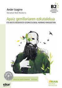 APAIZ GERRILLARIAREN EZKUTALEKUA (B2) (+CD)