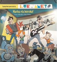 Martxa Eta Borroka - Lur Eta Amets - Euskal Herriaren Historia 9 - Uxue Alberdi Estibaritz / Patxi Pelaez Picapiedra (il. )